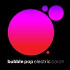 Bubble Pop Electric Salon